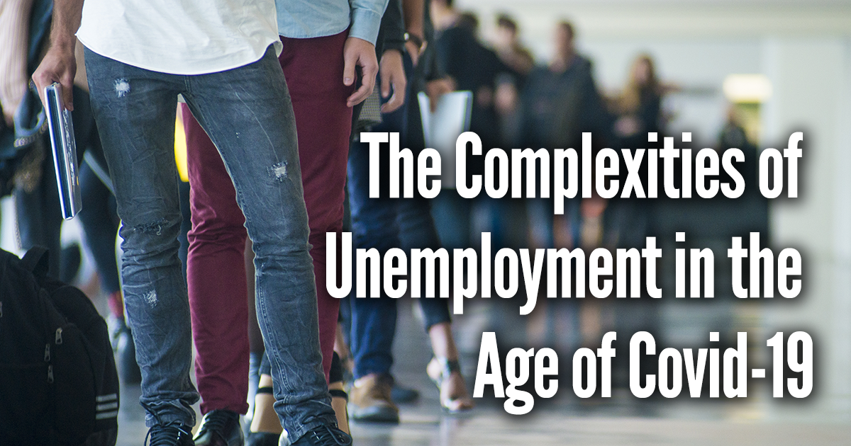 The Complexities of Unemployment in the Age of Covid-19