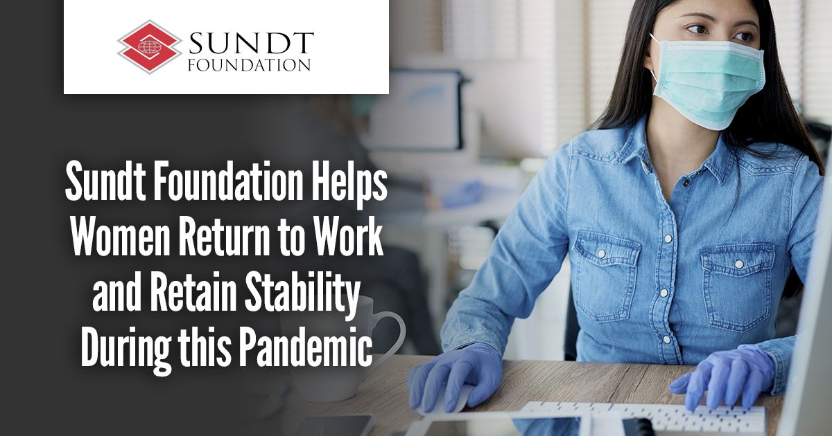 Sundt Foundation Helps Women Return to Work and Retain Stability During this Pandemic